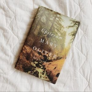 BOOK: Upstream: Selected Essays by Mary Oliver